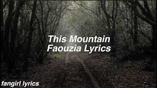 Download Lagu This Mountain    Faouzia Lyrics mp3