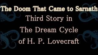 The Doom That Came to Sarnath (1919), Third Story in The Dream Cycle of H. P. Lovecraft, A