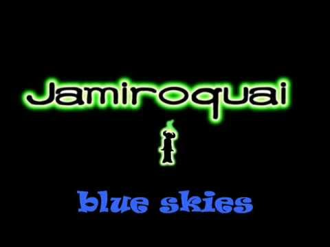 Jamiroquai - Blue Skies [Lyrics] HQ