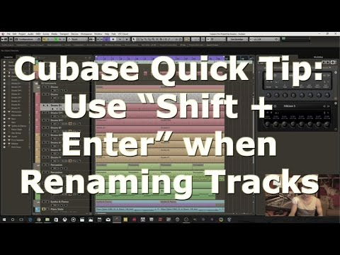 "Cubase Quick Tip: Use ""Shift + Enter"" when Renaming Tracks (It will change Event names too)"