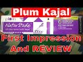 Plum kajal first impression and review