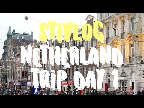 STIVLOG - NETHERLAND TRIP | DAY 1
