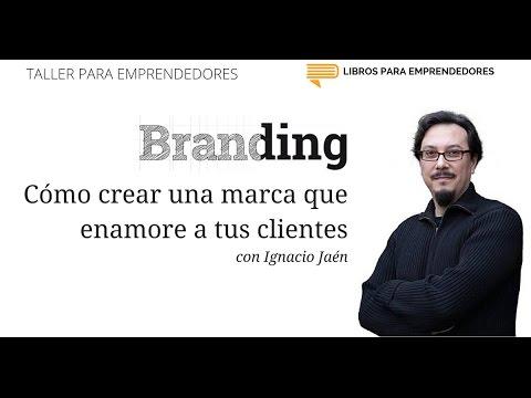 Cómo crear una marca que enamore a tus clientes - Taller para Emprendedores