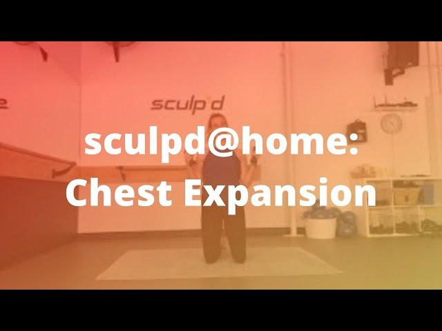 sculpd@home: Chest Expansion