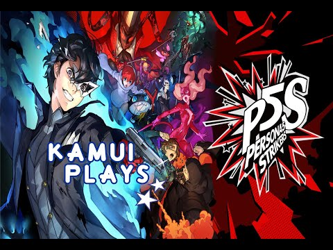 [Spoilers] Kamui Plays - Persona 5 Strikers - Digital Deluxe Edition - Episode 3 |