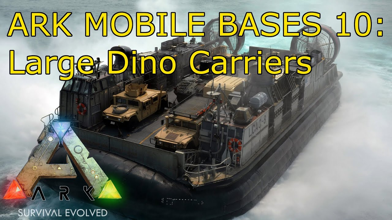 Ark Mobile Bases 10 Large Dino Carriers Youtube