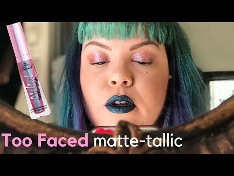 Too Faced Matte-tallic Liquid Lipstick!