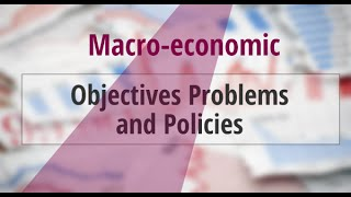 Macroeconomic problems and policies
