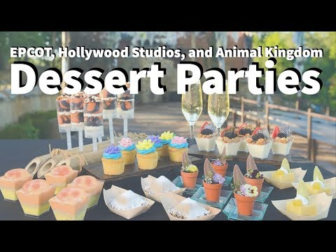 Dessert Parties at Epcot, Hollywood Studios, and Animal Kingdom