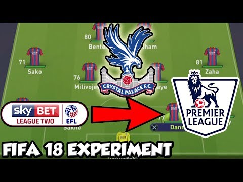 Can Crystal Palace Go From League 2 To The Premier League With No Transfers? - FIFA 18 Experiment