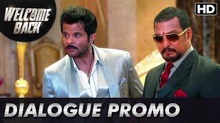 Naseeruddin Shah takes on Anil and Nana! (Dialogue Promo)   Welcome Back
