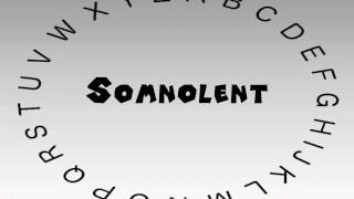 How to Say or Pronounce Somnolent