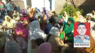 Martyr Rajat Kumar Villagers : Teach Pak a lesson , give them befitting reply