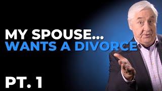 My Spouse Wants A Divorce. What Do I Do? - Pt. 1