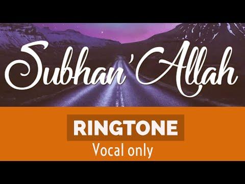 Nadeem Mohammed - Subhan'Allah (Acapella Ringtone)