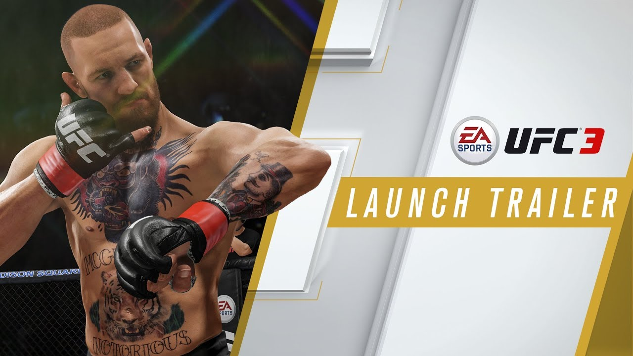 EA SPORTS UFC 3 | Launch Trailer | Xbox One, PS4