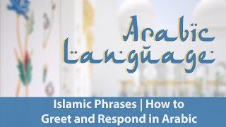 Islamic Phrases  | How to Greet and Respond in Arabic | Learn Arabic Free
