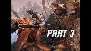 SEKIRO SHADOWS DIE TWICE Walkthrough Part 3 (Let's Play Commentary)