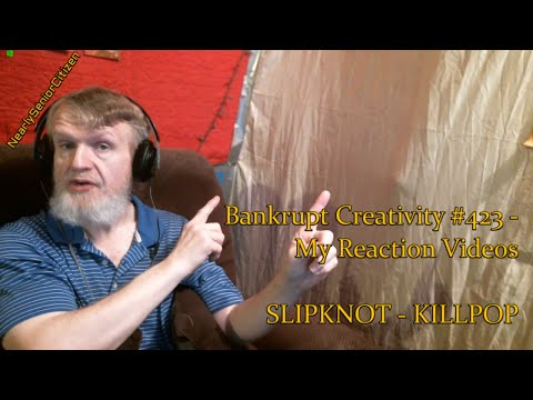 SLIPKNOT - KILLPOP : Bankrupt Creativity #423 - My Reaction Videos
