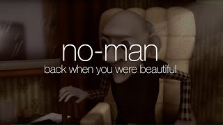 Watch Noman Back When You Were Beautiful video