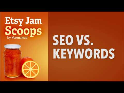 Etsy Jam Scoops - SEO vs. Keywords