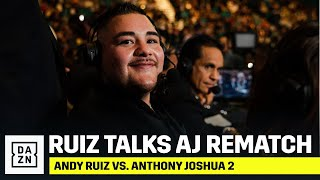 Andy Ruiz Talks Anthony Joshua Rematch; Wants To Be Slightly Lighter In Weight