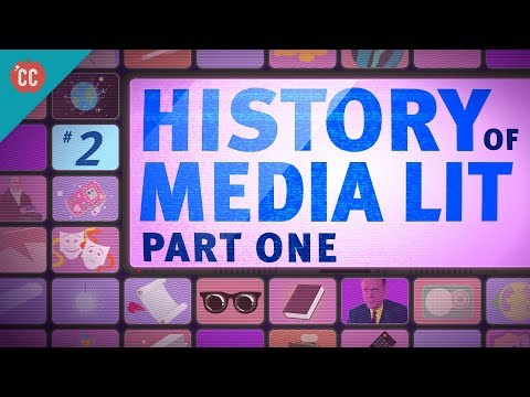 History of Media Literacy, part 1: Crash Course Media Literacy #2