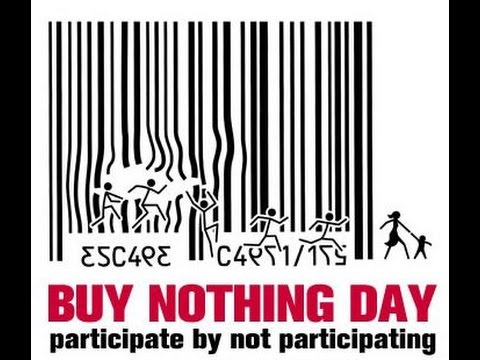 buy nothing day persuasive essay  black friday vs buy nothing day duration 3 29 el gano 968 views 3 29 buy nothing day