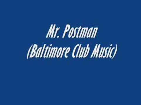 Baltimore Club Music-Mr. Postman
