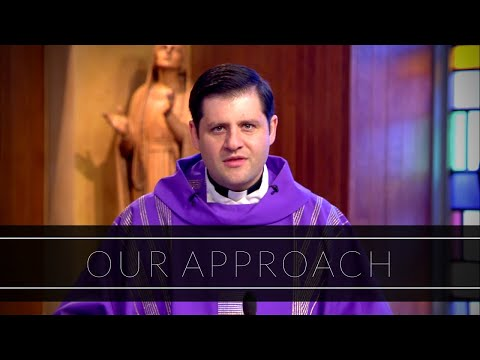 Our Approach | Homily: Father Gerald Souza