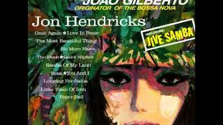 Jon Hendricks - No More Blues (Chega De Saudade)