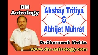 Akshay Trithiya: Abhijit mahurat (Auspicious time) By Dr Dharmesh Mehta