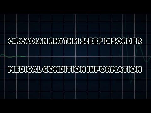Circadian rhythm sleep disorder (Medical Condition)