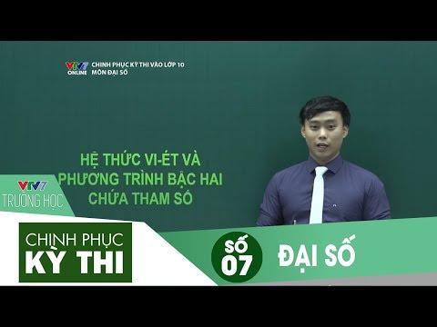 VTV7   Chinh phục kỳ thi vào 10   Đại số   Số 07
