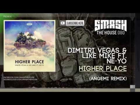 Dimitri Vegas & Like Mike ft. Ne-Yo - Higher Place (Angemi Remix)