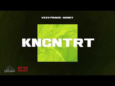 V $ X V PRiNCE - MONEY (KNCNTRT 2020 ALBUM)