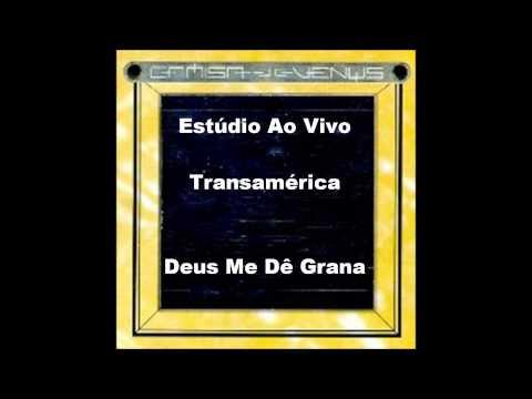 Camisa de Vênus - Deus Me Dê Grana (Estúdio Ao Vivo Transamérica)