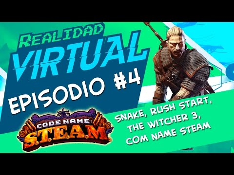Ep 4 Realidad Virtual  Snake, Rush Start, The Witcher 3, COM NAME STEAM
