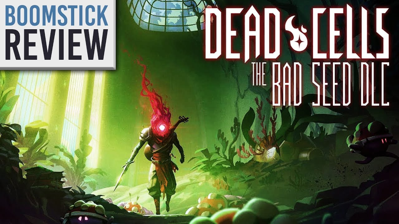 Dead Cells Revisited In 2020 + The Bad Seed DLC: FULL REVIEW | Roguevania Evolved! (Video Game Video Review)