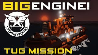 Stormworks: Build and Rescue  -  BIGGER ENGINE!   -  Part 2  - Tug Boats