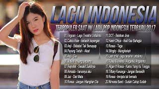 Payung Teduh, Armada, Virgoun, Anji, Judika, Cakra Khan Lagu Indonesia Terbaru 2017 Terpopuler
