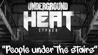 #Underground Heat Cypher People Under The Stairs Chapter-1 Produced by Ja Rajeem