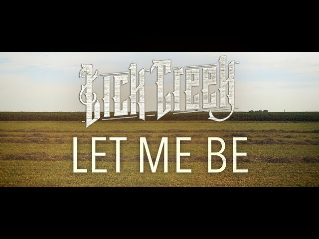 Lick Creek - Let Me Be (Official Video)