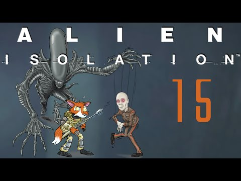 Let's Play Alien: Isolation Part 15 - Find An Alternate Communications Channel