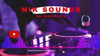 Pisadinha Remix internacional | NIK SOUNDS (sem direitos autorais)