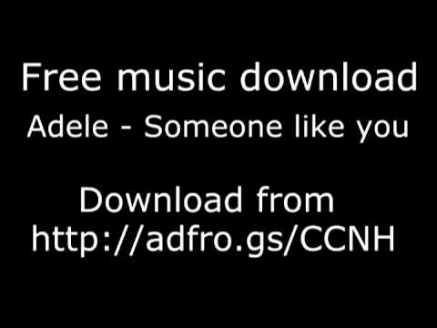 Adele - Someone Like You Free Download High Quality 320kbps + Lyrics