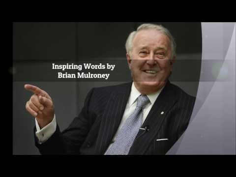 Inspirational Words by Brian Mulroney (Canadian Prime Minister)