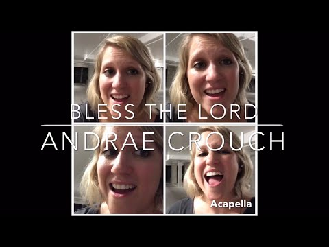 Bless His Holy Name (Bless the Lord, Oh My Soul- Andrae Crouch cover)