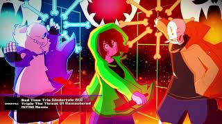 Bad Time Trio Undertale Au Triple The Threat 2019 Remastered NITRO Remix.mp3