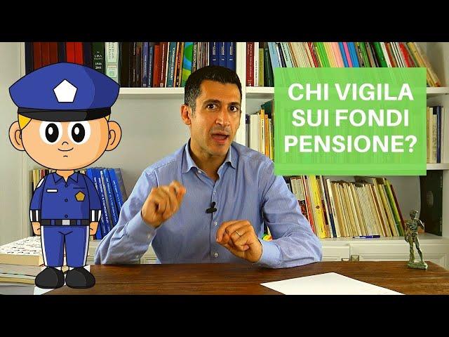 Chi vigila sui fondi pensione?